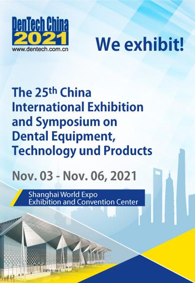 We exhibit - DenTech China Shanghai 3-6 Nov. 2021